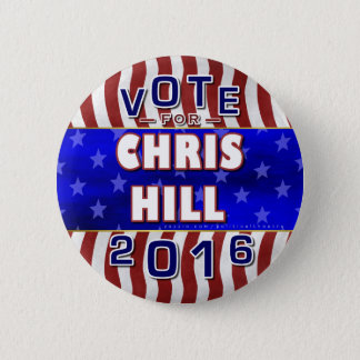 Chris Hill President 2016 Election Republican 2 Inch Round Button