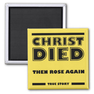Christ Died Rose Again Christian True Story Magnet