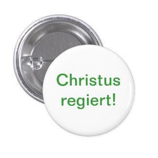Christ governs! 1 inch round button