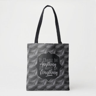 """""""Christ is Everything"""" Printed Tote (SS10)"""
