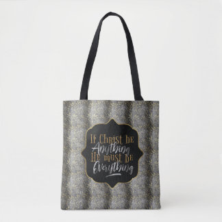 """""""Christ is Everything"""" Printed Tote (SS2)"""
