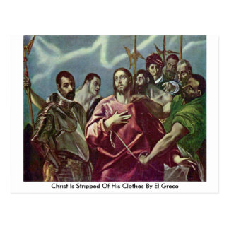Christ Is Stripped Of His Clothes By El Greco Postcard