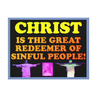 Christ Is The Great Redeemer Of Sinful People! Canvas Print