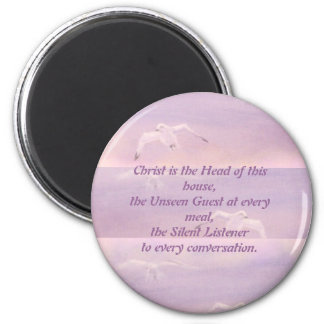 Christ is the Head of this house Magnet