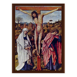 Christ On The Cross Between Mary And John By Eyck Postcard