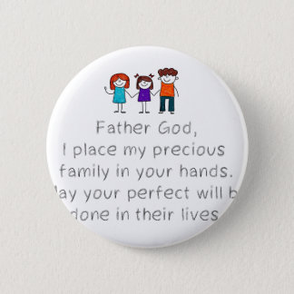 Christian,Bible Quote,Place my Family in God's han 2 Inch Round Button