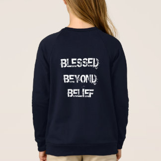 Christian Blessed Beyond Belief Sweatshirt