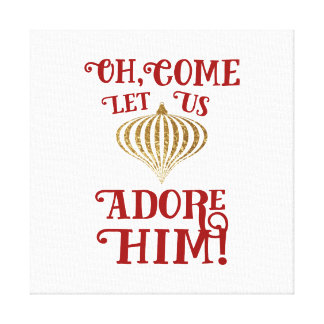 Christian Christmas Gold Ornament Let Us Adore Him Canvas Print