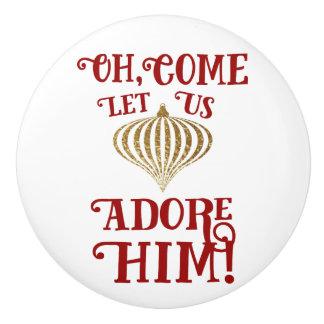 Christian Christmas Gold Ornament Let Us Adore Him Ceramic Knob