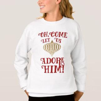Christian Christmas Gold Ornament Let Us Adore Him Sweatshirt