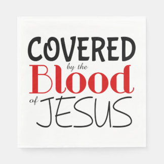 Christian COVERED BY BLOOD OF JESUS Paper Napkins