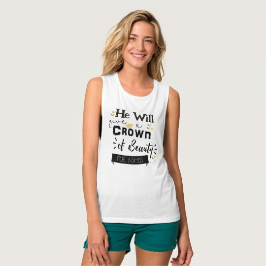 Christian Crown of Beauty For Ashes Tank Top