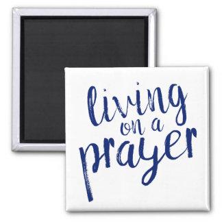 """Christian Faith """"Living on a Prayer"""" Magnet"""