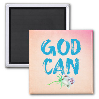 Christian Inspiration: God Can Quote Square Magnet