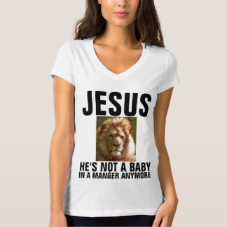 Christian JESUS  NOT A BABY ANYMORE, LION OF JUDAH T-Shirt