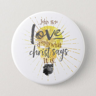 "Christian ""LOVE IS""  3 Inch Round Button (5 Sizes)"