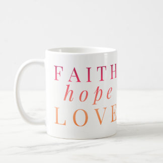 Christian Mugs - Faith Hope Love - Bible Verse