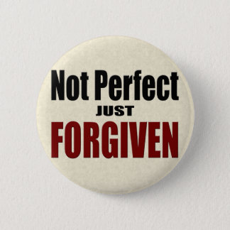 "Christian ""Not Perfect Just FORGIVEN"" 2 Inch Round Button"