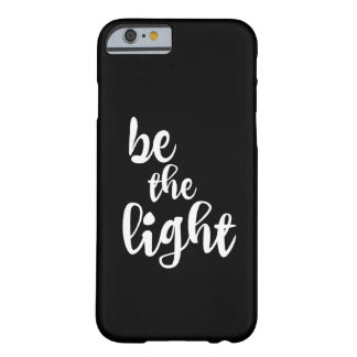 Christian Quote: Be the Light Barely There iPhone 6 Case
