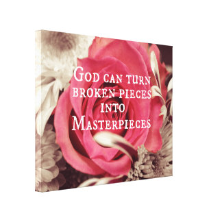 Christian Quote God Can Turn Broken Pieces Canvas Print