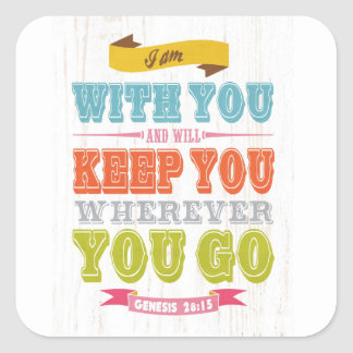 Christian Scriptural Bible Verse - Genesis 28:15 Square Sticker