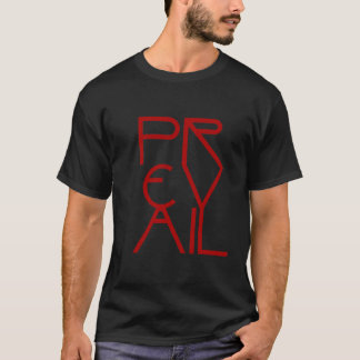 Christian Spiritual Prophetic Warfare PREVAIL T-Shirt