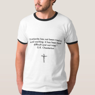 Christian T Shirt. Quote of G.K. Chesterton. T-Shirt