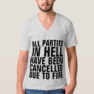 CHRISTIAN T-SHIRTS, ALL PARTIES IN HELL CANCELLED! T-Shirt