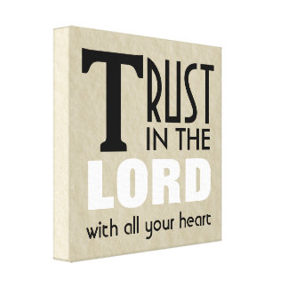 Christian Wrapped Canvas Art Trust in the Lord