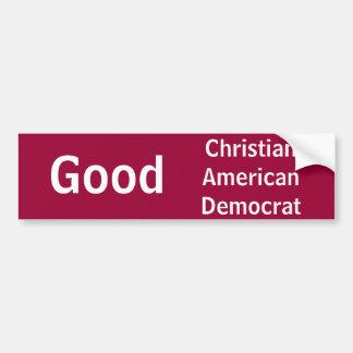 ChristianAmericanDemocrat, Good Bumper Sticker