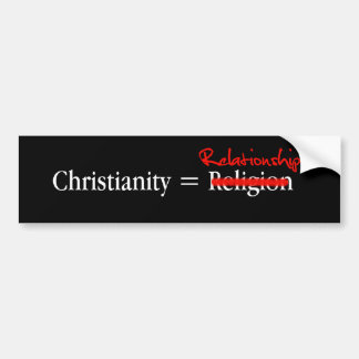 Christianity is not a Religion Bumper Sticker
