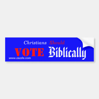 Christians Should Vote Biblically Bumper Sticker