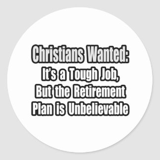 Christians Wanted... Classic Round Sticker