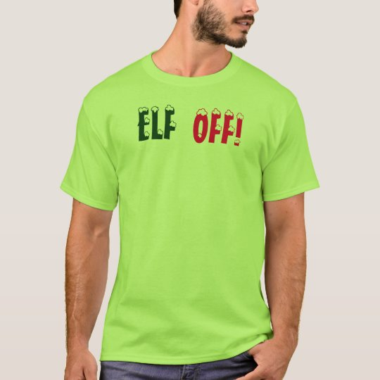 Christmas Angry Elf ,ELF OFF,T-shirt by: Closs T-Shirt