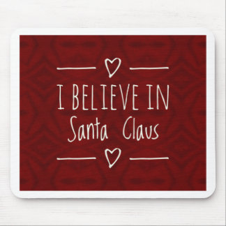 Christmas 'Believe in Santa Claus Quote Mouse Pad