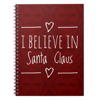 Christmas 'Believe in Santa Claus Quote Notebook