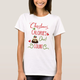 christmas calories dont count funny holiday quote T-Shirt