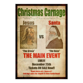 Christmas Carnage Jesus vs Santa Poster