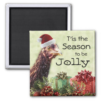 Christmas Chicken Tis the Season to be Jolly Magnet