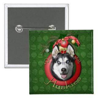 Christmas - Deck the Halls - Huskies Pinback Buttons