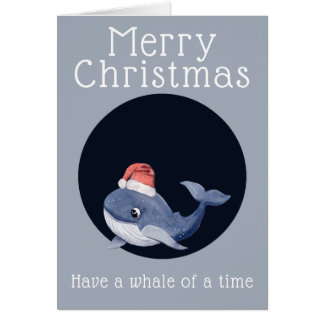 Christmas Greetings Have a Whale of a Time Card