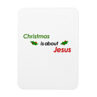 CHRISTMAS IS ABOUT JESUS MAGNET! MAGNET