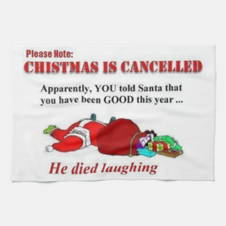 Christmas Is Cancelled Kitchen Towel