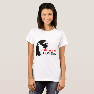 Christmas Is Coming T-Shirt
