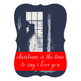 Christmas is the Time to Say I Love You Photo Card