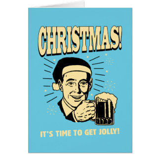Christmas: It's Time To Get Jolly Card