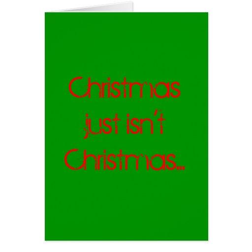Christmas just isn't Christmas... Cards
