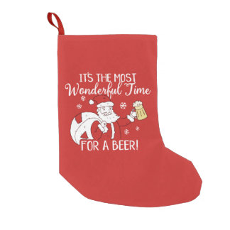 Christmas Most Wonderful Time for a Beer Santa Small Christmas Stocking