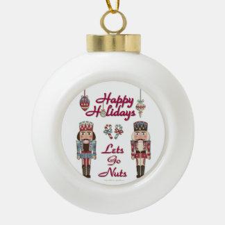 Christmas Nutcracker Lets Go Nuts Ceramic Ball Ornament