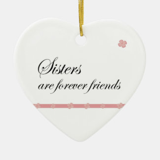 Christmas Sisters are forever friends Ceramic Ornament